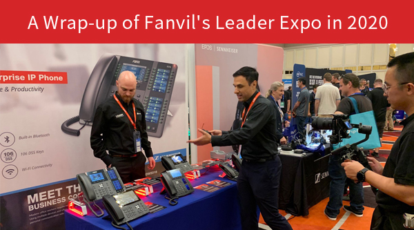 A Wrap-up of Fanvil's Leader Expo in 2020
