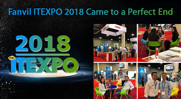 Fanvil ITEXPO 2018 Came to a Perfect End