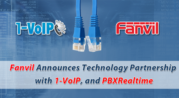 Fanvil Announces Technology Partnership with 1-VoIP, and PBXRealtime