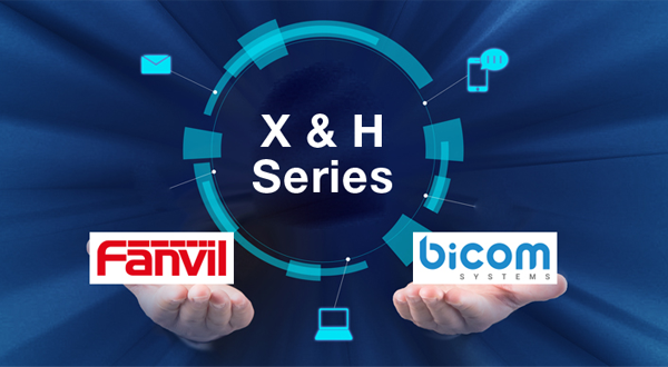 Fanvil New X Series and H Series are Fully Interoperable with Bicom