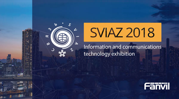 Fanvil attended SVIAZ 2018, Moscow, Russia