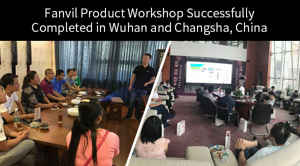 Fanvil Product Workshop Successfully Completed in Wuhan and Changsha, China