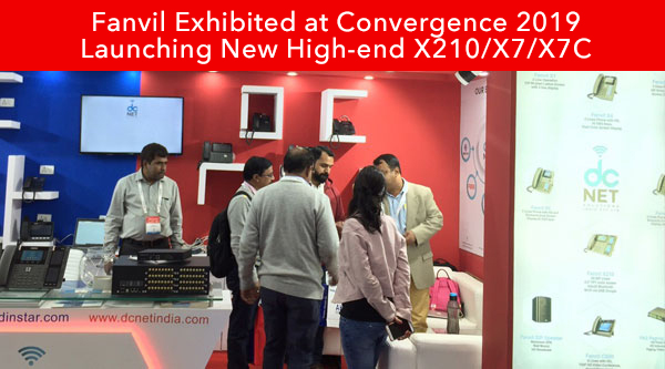 Fanvil Exhibited at Convergence 2019 Launching New High-end X210/X7/X7C